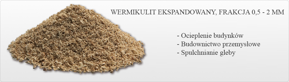 3. Wermikulit, frakcja 0,5-2 mm